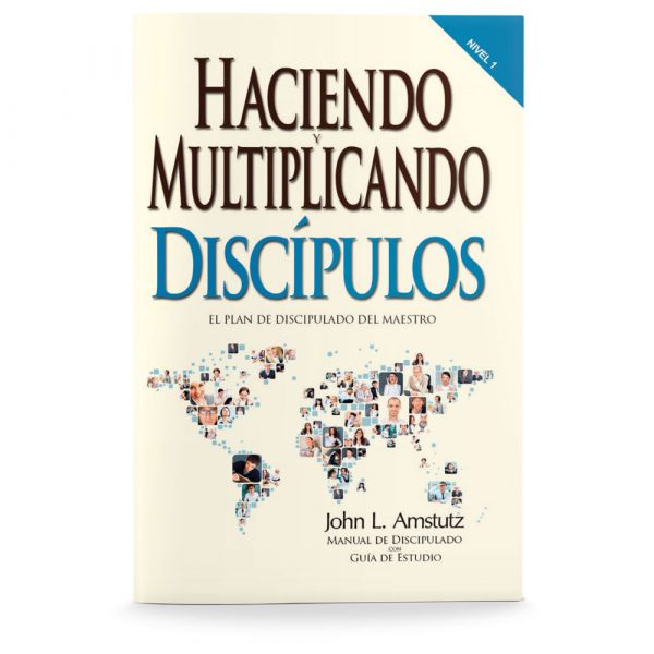Making and Multiplying Disciples-Spanish